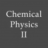 Chemical Physics II